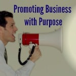 promoting business with purpose broadcasted through a megaphone
