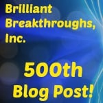 Brilliant Breakthroughs, Inc.'s 500th posts in celebrations lights