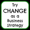 "Focusing on goals depicted with hand written message ""Try CHANGE as a Business Strategy"""