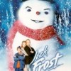 Jack Frost Movie poster with a big magical snowman and the family of Jack Frost with his wife and son in front of the snowman wearing a red scarf and black hat.
