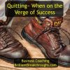 Quitting - the easy way out. Illustrated by a man's working boots worn in while in a construction workshop.