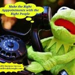 Right appointments illustrated by Kermit the frog holding an old style phone.