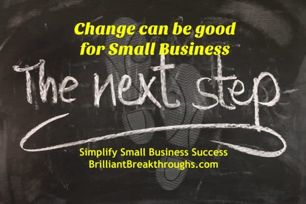 "Master Business Coaching by Brilliant Breakthroughs, Inc. illustrated by shoe imprints and ""the next step"" written in chalk- Change can be good for Small Business."