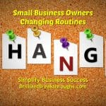 Business Coaching by Brilliant Breakthroughs, Inc. discussing: Changing Routines. Illustrated by a corkboard with pieces of paper thumb-tacked on it to spell out