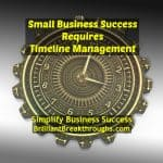 Business Coaching by Brilliant Breakthroughs, Inc.: Timelines support Business Goals illustrated by an antique metal clock in the shape of a gear.