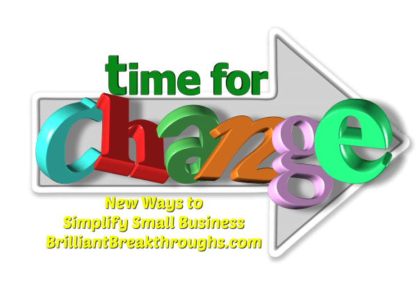 Business Coaching by Brilliant Breakthroughs, Inc. New ways- it's time for a change illustrated by an arrow with the word CHANGE inside of it in different colored letters.
