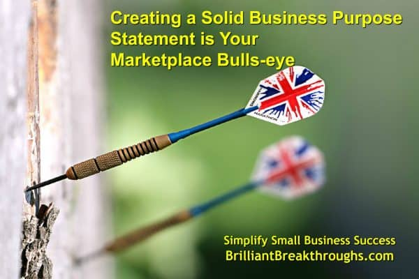 Business Coaching by Brilliant Breakthroughs, Inc. Topic: creating solid Business Purpose illustrated by 2 metal tip darts hitting a wooden bulls-eye.