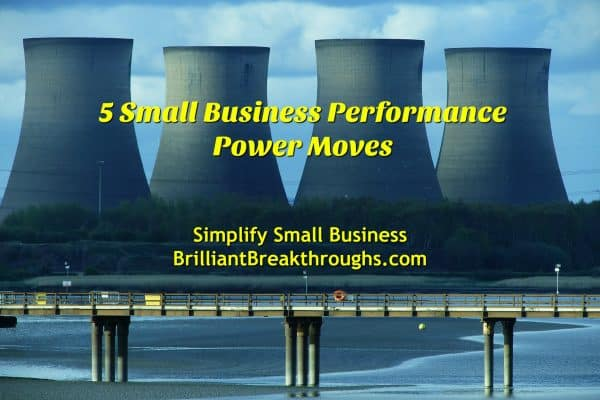 Business Coaching by Brilliant Breakthroughs, Inc. Performance Power Moves illustrated by 4 nuclear power plant cooling towers with lake and bridge in front of the towers.