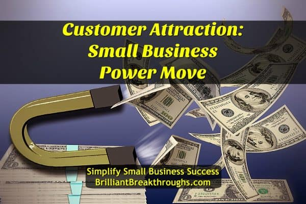 Business Coaching by Brilliant Breakthroughs, Inc. Customer Attraction illustrated by a magnet attracting dollar bills to it.