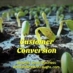 Business Coaching by Brilliant Breakthroughs Inc._Customer Conversion illustrated by seedlings sprouting.,