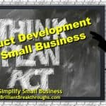 Small Business Coaching by Brilliant Breakthroughs, Inc. Product Development illustrated by man standing and pointing to chalkboard.