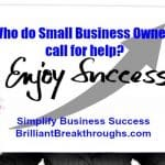 Small Business Coaching by Brilliant Breakthroughs, Inc. Small Business Owners need help illustrated by a women holding up a sign with
