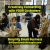 Small Business Coaching by Brilliant Breakthroughs, Inc. Creatively connecting with your customers i;;ustrated by a group of painters in a painting class.