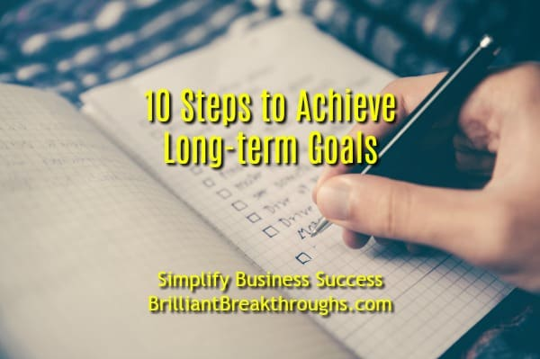 Small Business Coaching by Brilliant Breakthroughs, Inc. Topic: Long-term goals illustrated by a person making a checklist in a journal book.