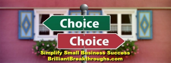 "Small Business Coaching by Brilliant Breakthroughs, Inc. Topic: Decisive. Illustrated.by a street sign point to ""choice"" in both directions."