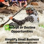 Small Business Coaching by Brilliant Breakthroughs, Inc. Topic: Turning Down Opportunities illustrated by a white water rafter accepting challenges.