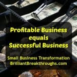 Transformational Small Business Coaching by Brilliant Breakthroughs, Inc. Profitable business illustrated by an open drawer of a cash register with dollars and coins in it.