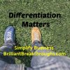 Business Coaching by Brilliant Breakthroughs, Inc. Topic: Differentiation illustrated by 2 different colored shoes.