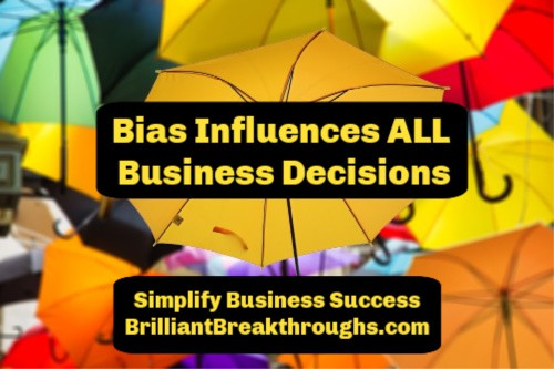 Small Business Coaching by Brilliant Breakthroughs, Inc. Topic: Bias illustrated by colorful umbrellas.