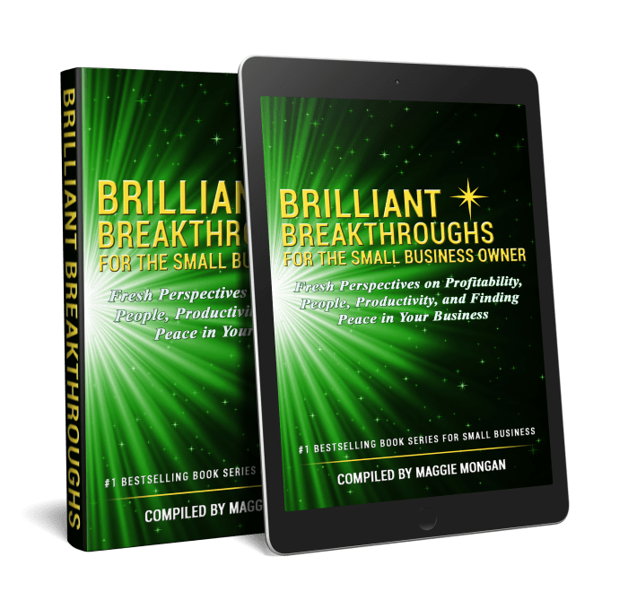 Brilliant Breakthroughs for the Small Business Owner (Volume 2).