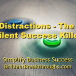 Small Business Coaching by Brilliant Breakthroughs, Inc. Topic: Distractions illustrated by fidget spinners
