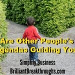 Other's peoples agenda may be ruining your small business success rate.