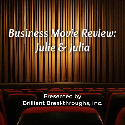 Title of Business Movie Review: Julie & Julia